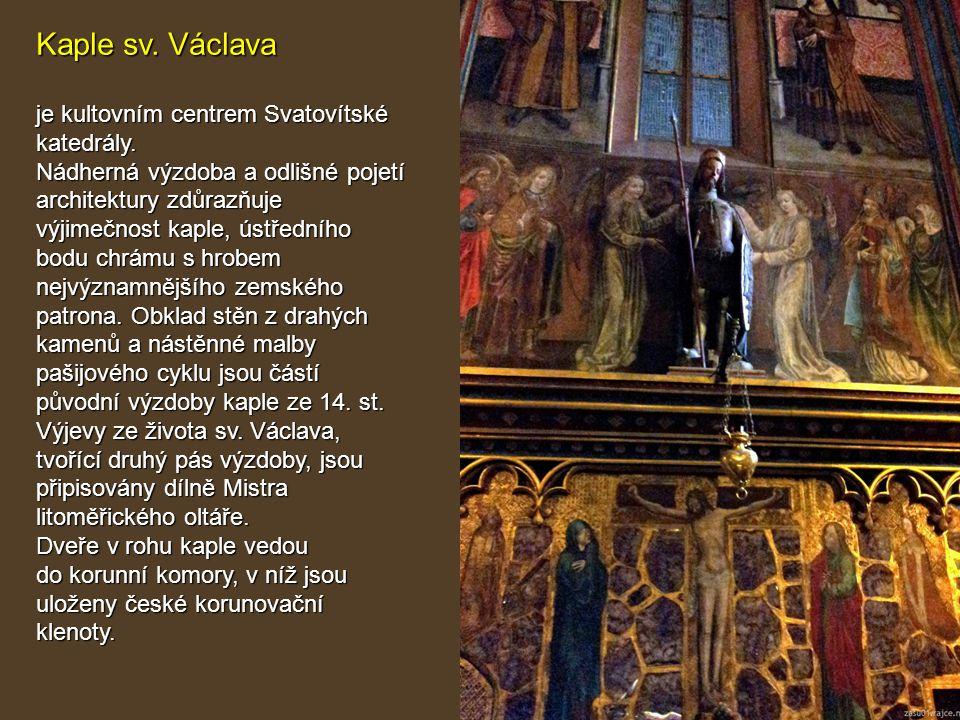 Kaple sv. Václava je kultovním centrem Svatovítské katedrály. Nádherná výzdoba a odlišné pojetí architektury zdůrazňuje výjimečnost kaple, ústředního
