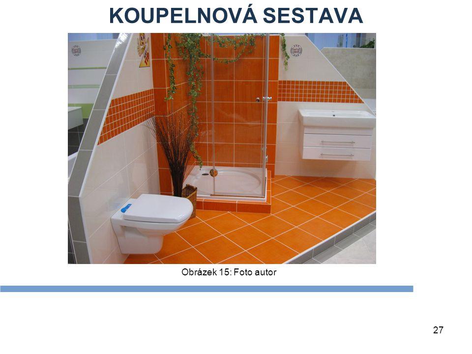 KOUPELNOVÁ SESTAVA 27 Obrázek 15: Foto autor