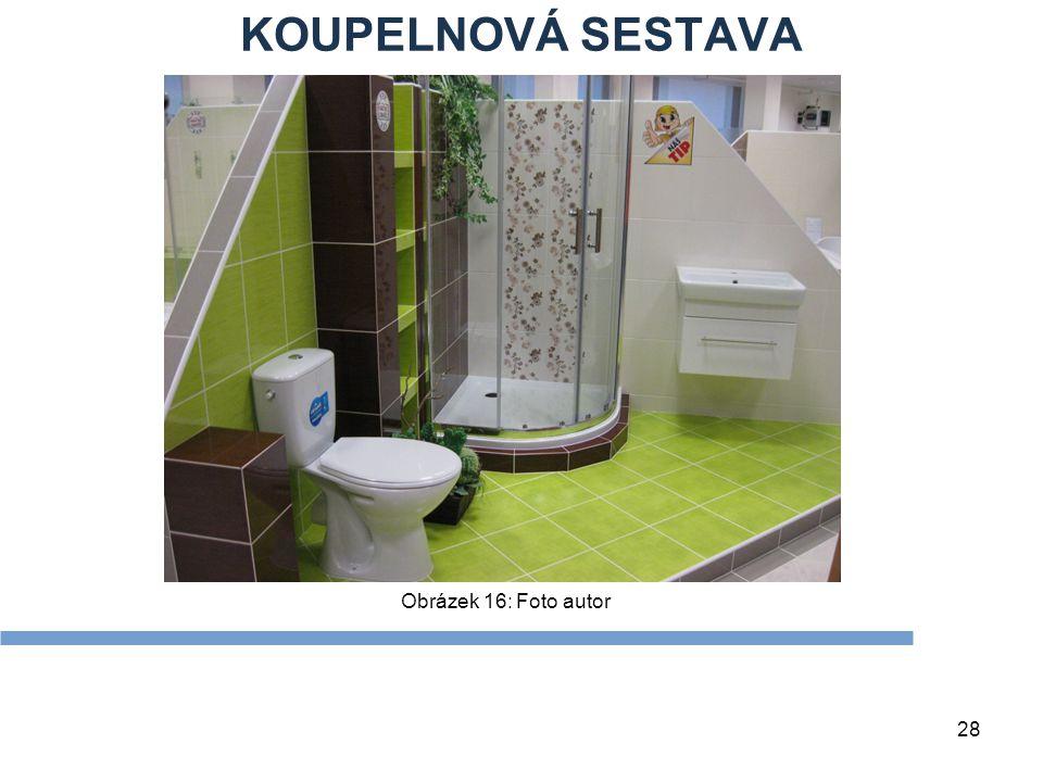KOUPELNOVÁ SESTAVA 28 Obrázek 16: Foto autor