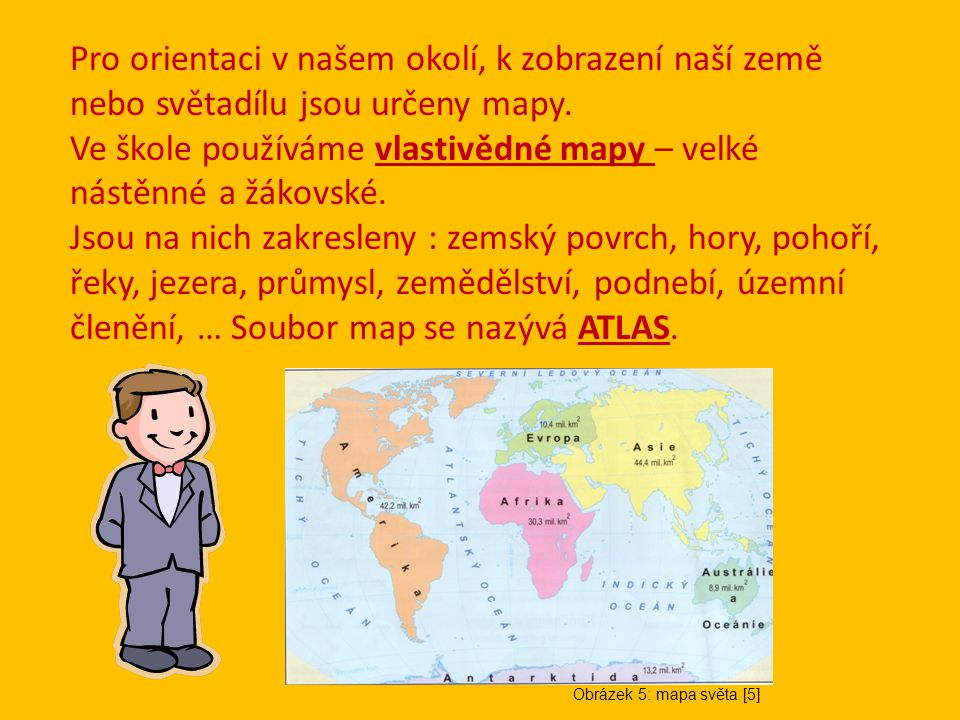 Měřítko mapy Mapa je zmenšený obraz krajiny.Míru zmenšení určuje měřítko mapy.