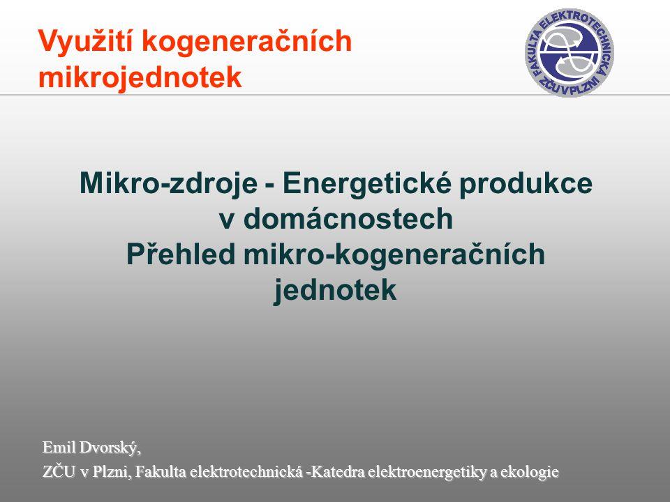 Emil Dvorský, ZČU v Plzni, Fakulta elektrotechnická -Katedra elektroenergetiky a ekologie Mikro-zdroje - Energetické produkce v domácnostech Přehled m