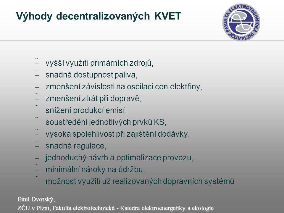 Emil Dvorský, ZČU v Plzni, Fakulta elektrotechnická - Katedra elektroenergetiky a ekologie Výhody decentralizovaných KVET  vyšší využití primárních