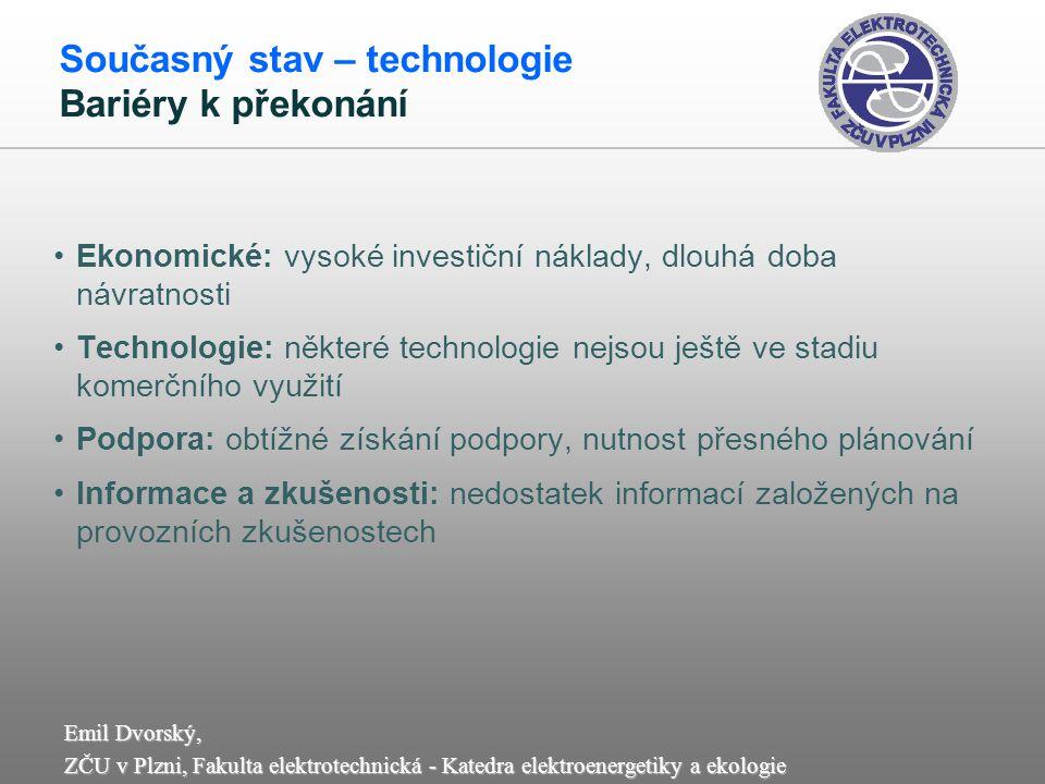 Emil Dvorský, ZČU v Plzni, Fakulta elektrotechnická - Katedra elektroenergetiky a ekologie Ekonomické: vysoké investiční náklady, dlouhá doba návratno