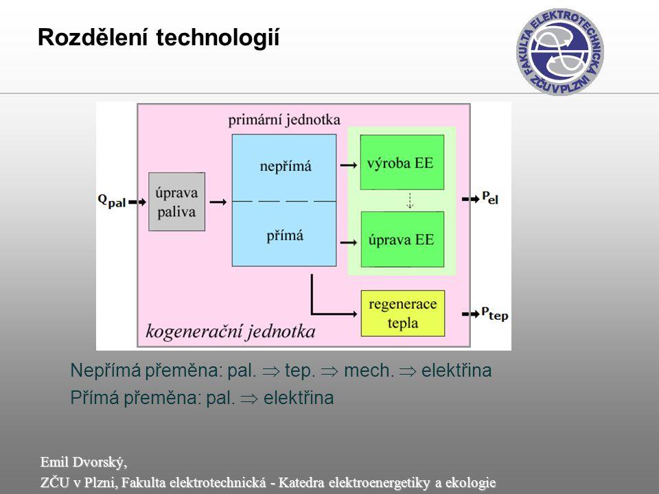 Emil Dvorský, ZČU v Plzni, Fakulta elektrotechnická - Katedra elektroenergetiky a ekologie Rozdělení technologií Nepřímá přeměna: pal.  tep.  mech.