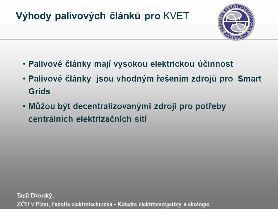 Emil Dvorský, ZČU v Plzni, Fakulta elektrotechnická - Katedra elektroenergetiky a ekologie Výhody palivových článků pro KVET Palivové články mají vyso
