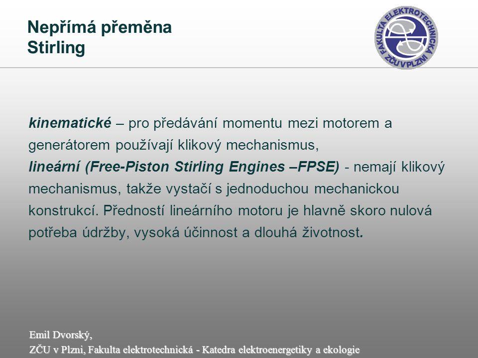 Emil Dvorský, ZČU v Plzni, Fakulta elektrotechnická - Katedra elektroenergetiky a ekologie Nepřímá přeměna Stirling kinematické – pro předávání moment