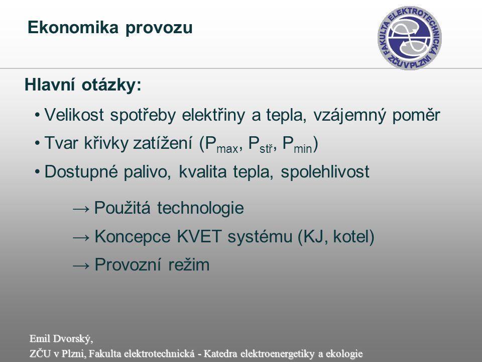 Emil Dvorský, ZČU v Plzni, Fakulta elektrotechnická - Katedra elektroenergetiky a ekologie Ekonomika provozu Hlavní otázky: Velikost spotřeby elektřin