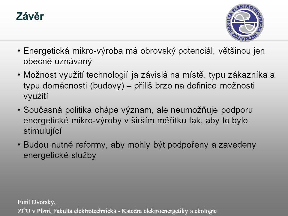 Emil Dvorský, ZČU v Plzni, Fakulta elektrotechnická - Katedra elektroenergetiky a ekologie Závěr Energetická mikro-výroba má obrovský potenciál, větši