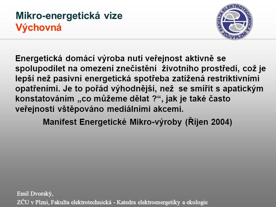 Emil Dvorský, ZČU v Plzni, Fakulta elektrotechnická - Katedra elektroenergetiky a ekologie Mikro-energetická vize Výchovná Energetická domácí výroba n