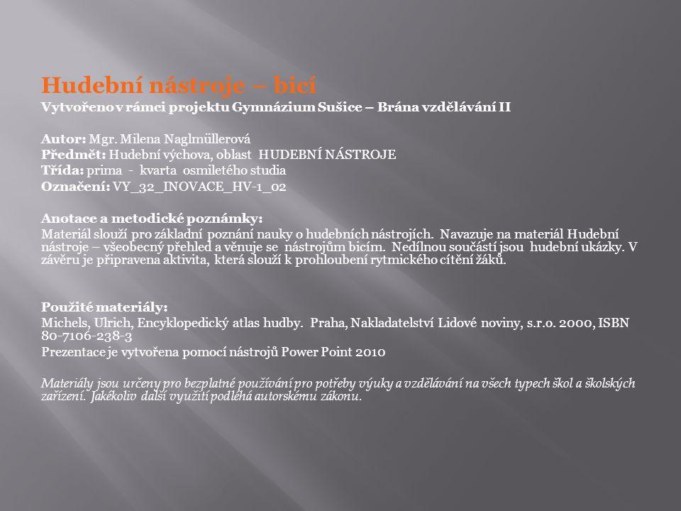 Hudební nástroje – bicí Vytvořeno v rámci projektu Gymnázium Sušice – Brána vzdělávání II Autor: Mgr.