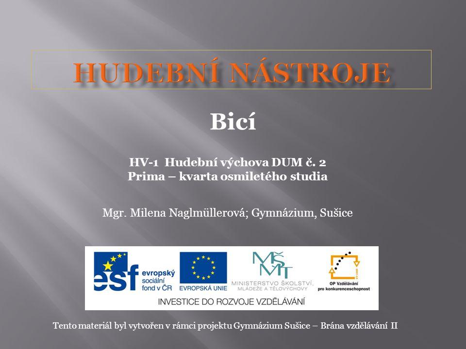 HV-1 Hudební výchova DUM č.2 Prima – kvarta osmiletého studia Mgr.