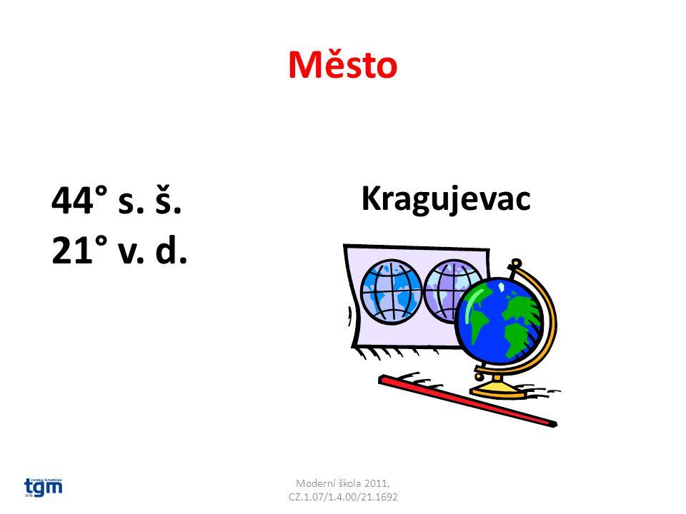 Kragujevac Město Moderní škola 2011, CZ.1.07/1.4.00/21.1692 44° s. š. 21° v. d.