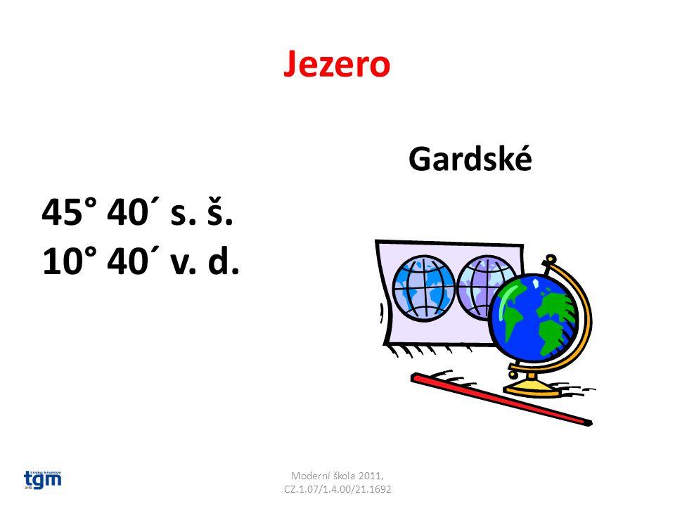 Gardské Jezero Moderní škola 2011, CZ.1.07/1.4.00/21.1692 45° 40´ s. š. 10° 40´ v. d.