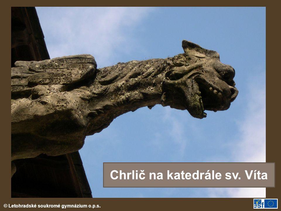 © Letohradské soukromé gymnázium o.p.s. Chrlič na katedrále sv. Víta