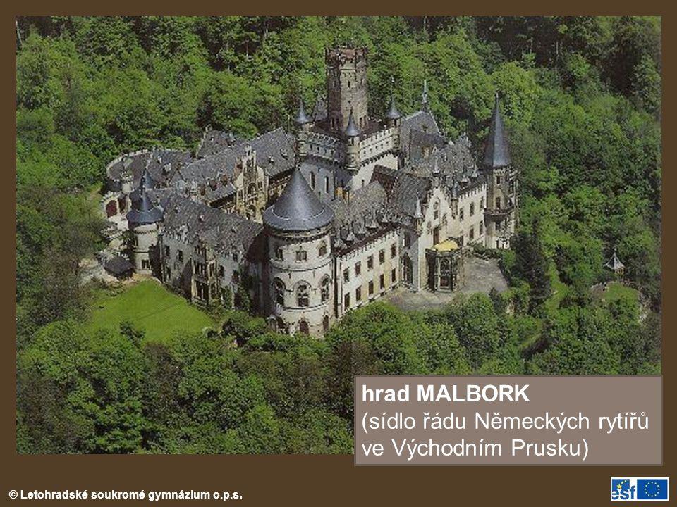 © Letohradské soukromé gymnázium o.p.s. hrad MALBORK (sídlo řádu Německých rytířů ve Východním Prusku)