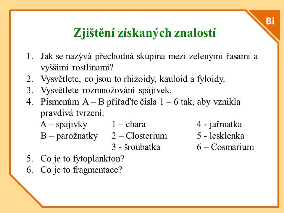 Bi 1.Jak se nazývá přechodná skupina mezi zelenými řasami a vyššími rostlinami.
