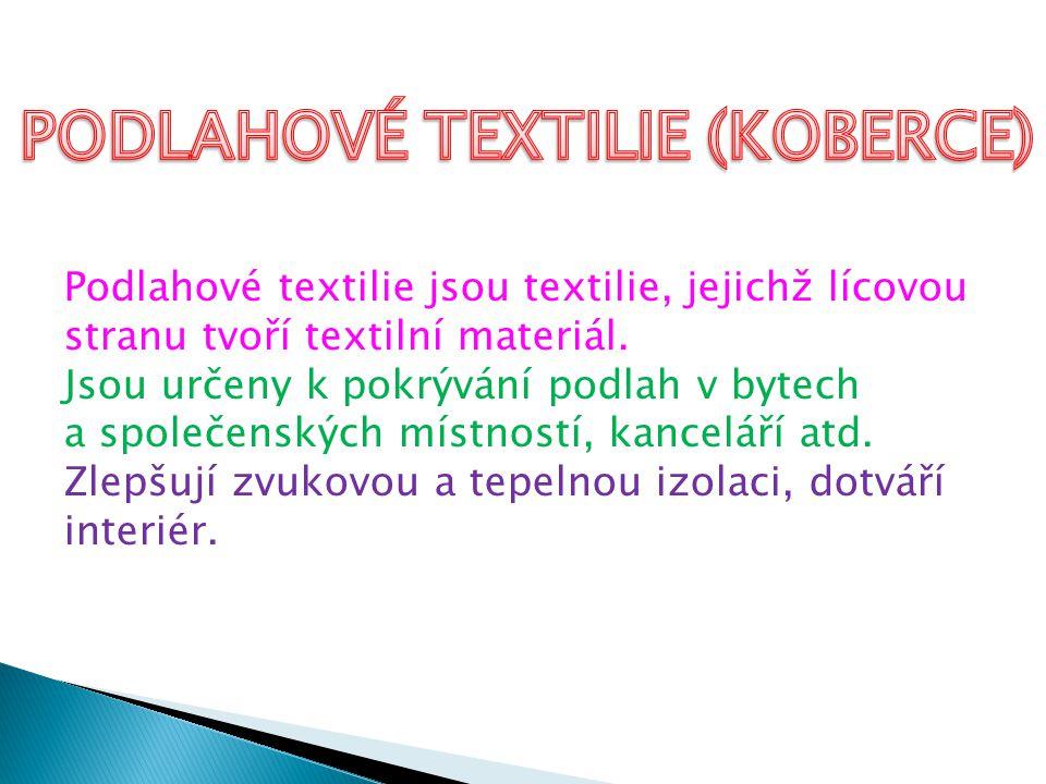 Podlahové textilie jsou textilie, jejichž lícovou stranu tvoří textilní materiál. Jsou určeny k pokrývání podlah v bytech a společenských místností, k