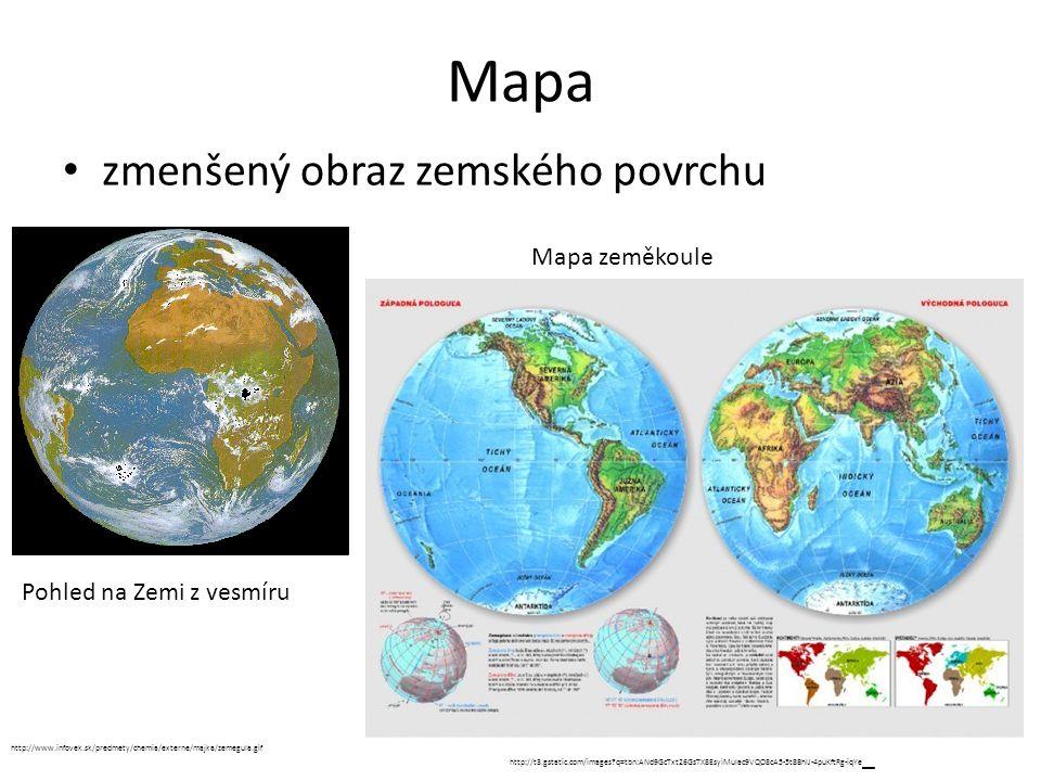 Mapa zmenšený obraz zemského povrchu http://www.infovek.sk/predmety/chemia/externe/majka/zemegula.gif http://t3.gstatic.com/images?q=tbn:ANd9GcTxt26Gs