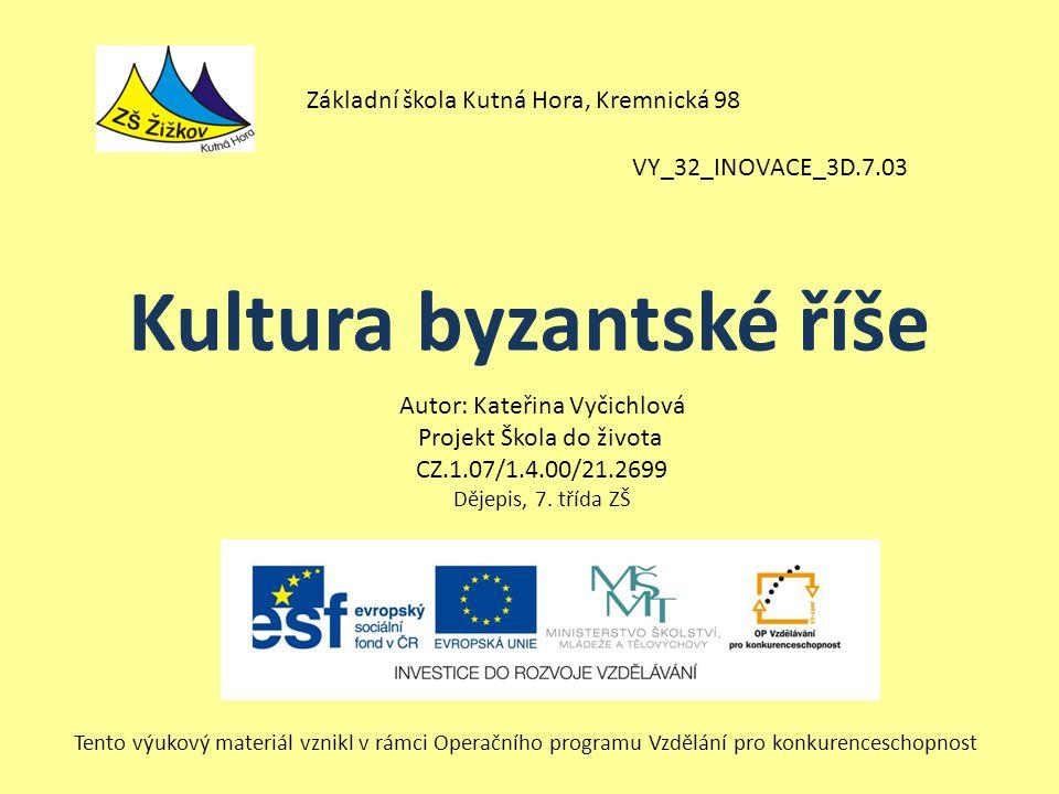 VY_32_INOVACE_3D.7.03 Autor: Kateřina Vyčichlová Projekt Škola do života CZ.1.07/1.4.00/21.2699 Dějepis, 7.