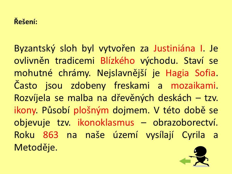 Řešení: Byzantský sloh byl vytvořen za Justiniána I.