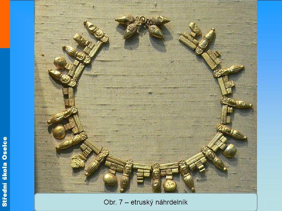 Střední škola Oselce Obr. 7 – etruský náhrdelník