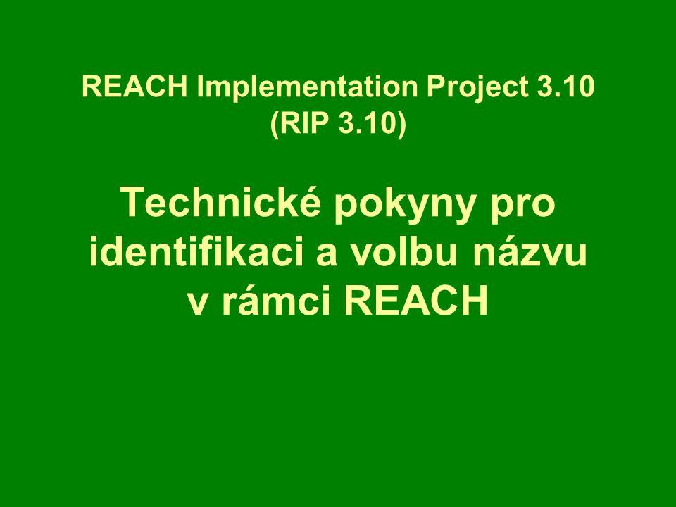 2 CÍL PROJEKTU Vypracovat pokyny pro výrobce a dovozce, které budou sloužit k jednoznačné identifikaci látky v rámci REACH Vypracovat pokyny pro rozhodování o tom, zda jsou pro účely REACH určité látky identické