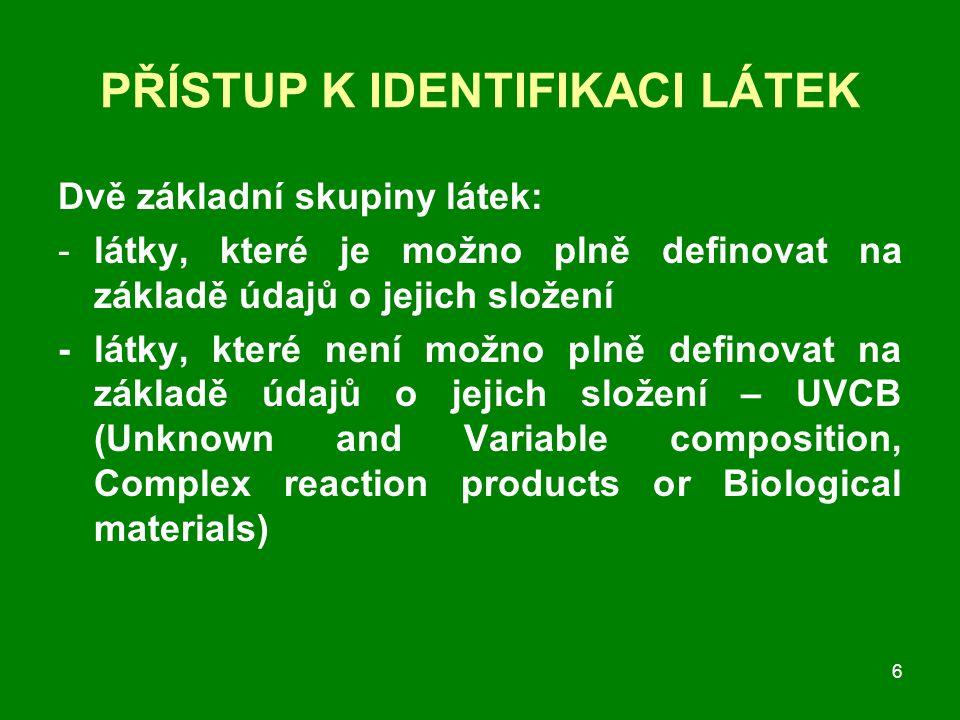 17 PREZENTACE ÚDAJŮ Prezentace údajů bude prováděna pomocí databáze IUCLID 5 (International Uniform Chemical Information Database).