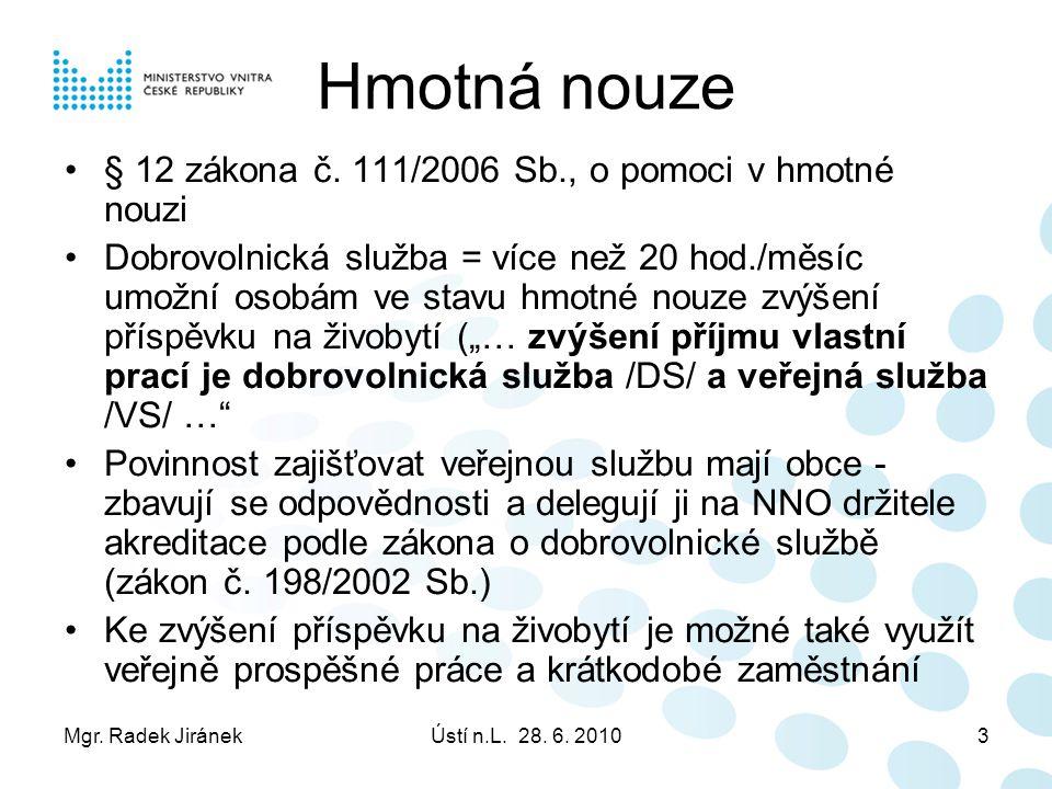 Mgr. Radek JiránekÚstí n.L. 28. 6. 20103 Hmotná nouze § 12 zákona č.