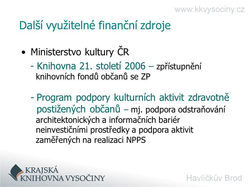 Další využitelné finanční zdroje Ministerstvo kultury ČR - Knihovna 21.