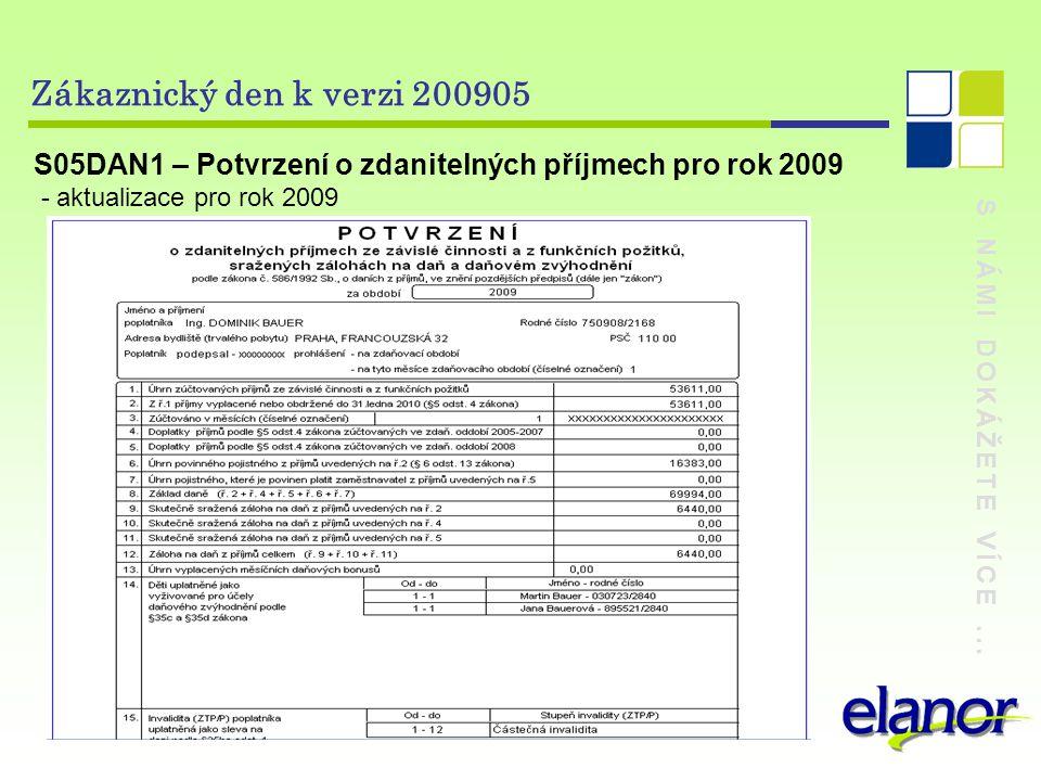 S NÁMI DOKÁŽETE VÍCE... Zákaznický den k verzi 200905 S05DAN1 – Potvrzení o zdanitelných příjmech pro rok 2009 - aktualizace pro rok 2009