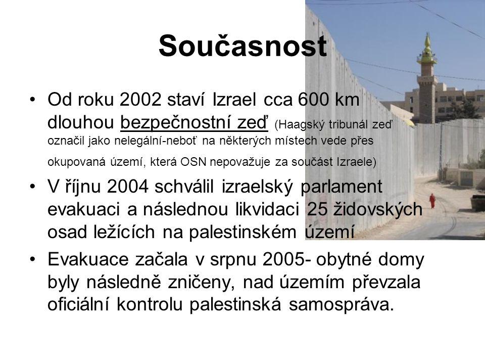 Současnost Od roku 2002 staví Izrael cca 600 km dlouhou bezpečnostní zeď (Haagský tribunál zeď označil jako nelegální-neboť na některých místech vede