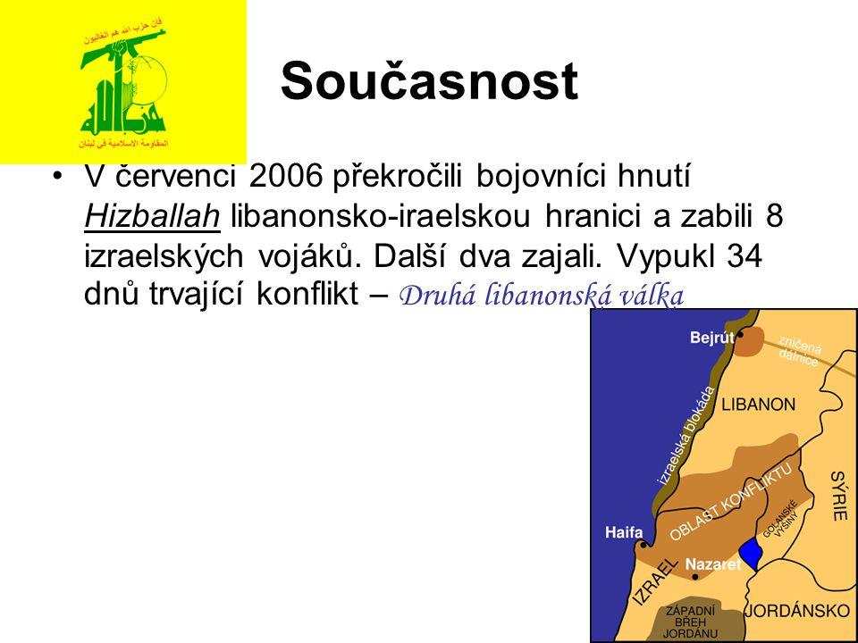 Současnost V červenci 2006 překročili bojovníci hnutí Hizballah libanonsko-iraelskou hranici a zabili 8 izraelských vojáků. Další dva zajali. Vypukl 3