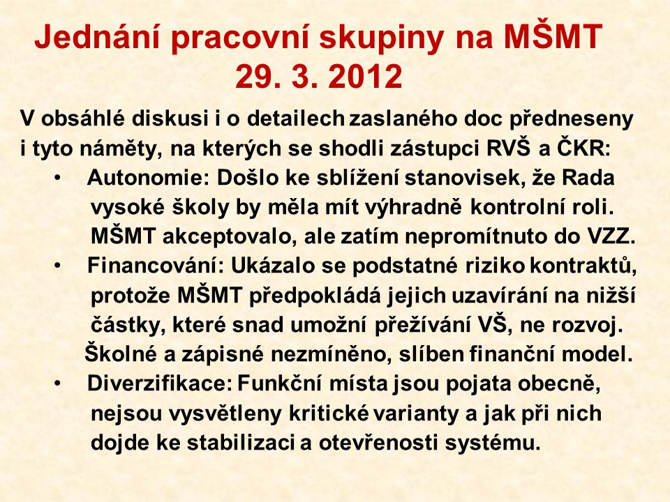Jednání pracovní skupiny na MŠMT 4.4. 2012 29. 3.