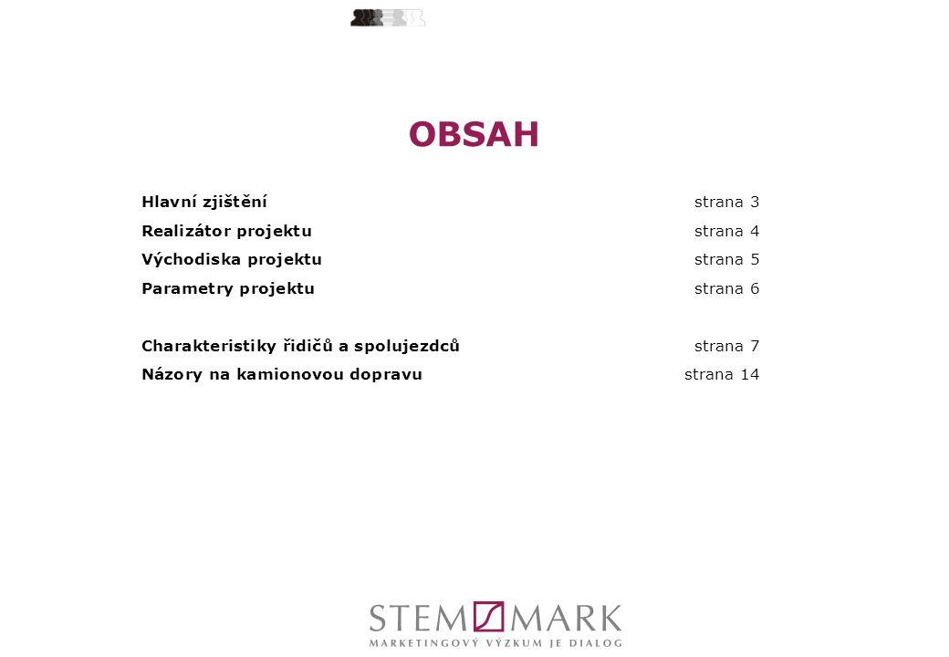 OBSAH Hlavní zjištěnístrana 3 Realizátor projektustrana 4 Východiska projektu strana 5 Parametry projektu strana 6 Charakteristiky řidičů a spolujezdc