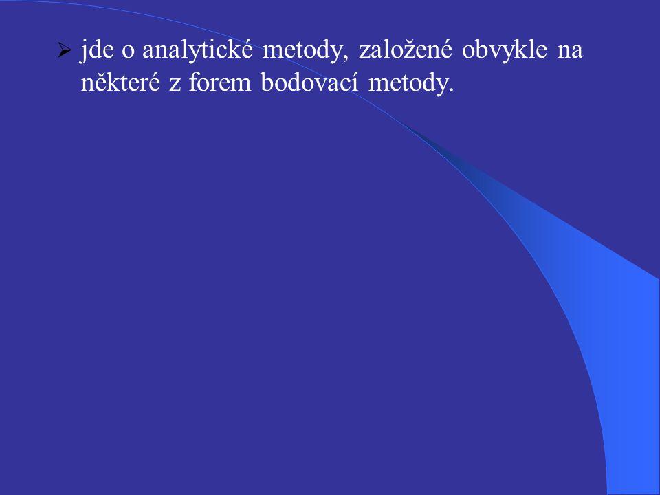  jde o analytické metody, založené obvykle na některé z forem bodovací metody.