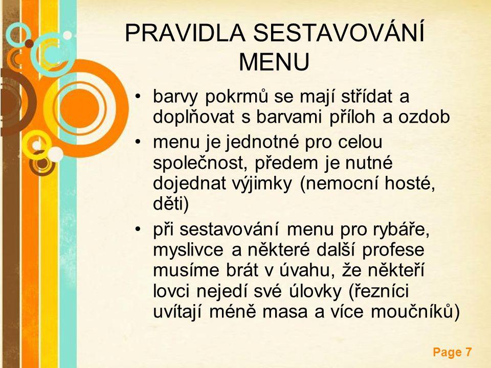 Free Powerpoint Templates Page 7 PRAVIDLA SESTAVOVÁNÍ MENU barvy pokrmů se mají střídat a doplňovat s barvami příloh a ozdob menu je jednotné pro celo