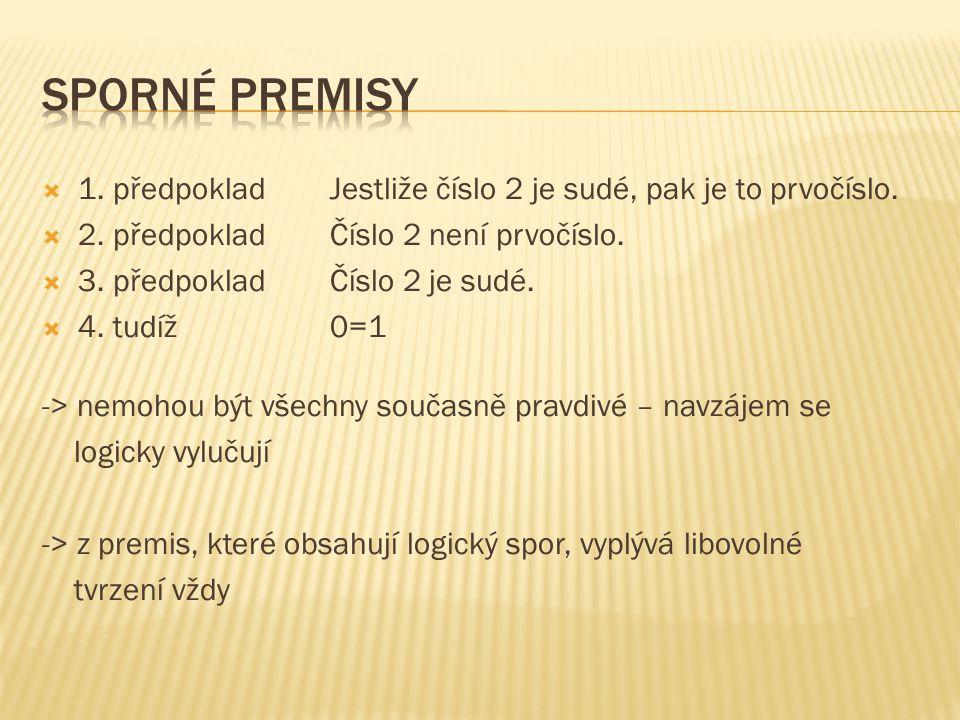  1. předpokladJestliže číslo 2 je sudé, pak je to prvočíslo.