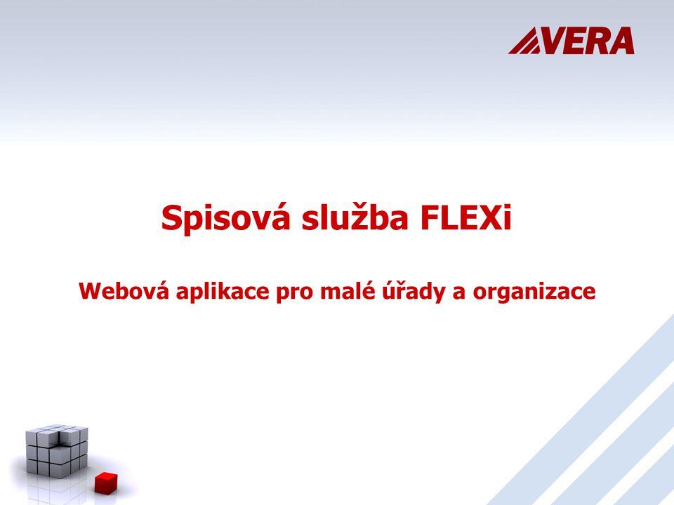 Spisová služba FLEXi Webová aplikace pro malé úřady a organizace