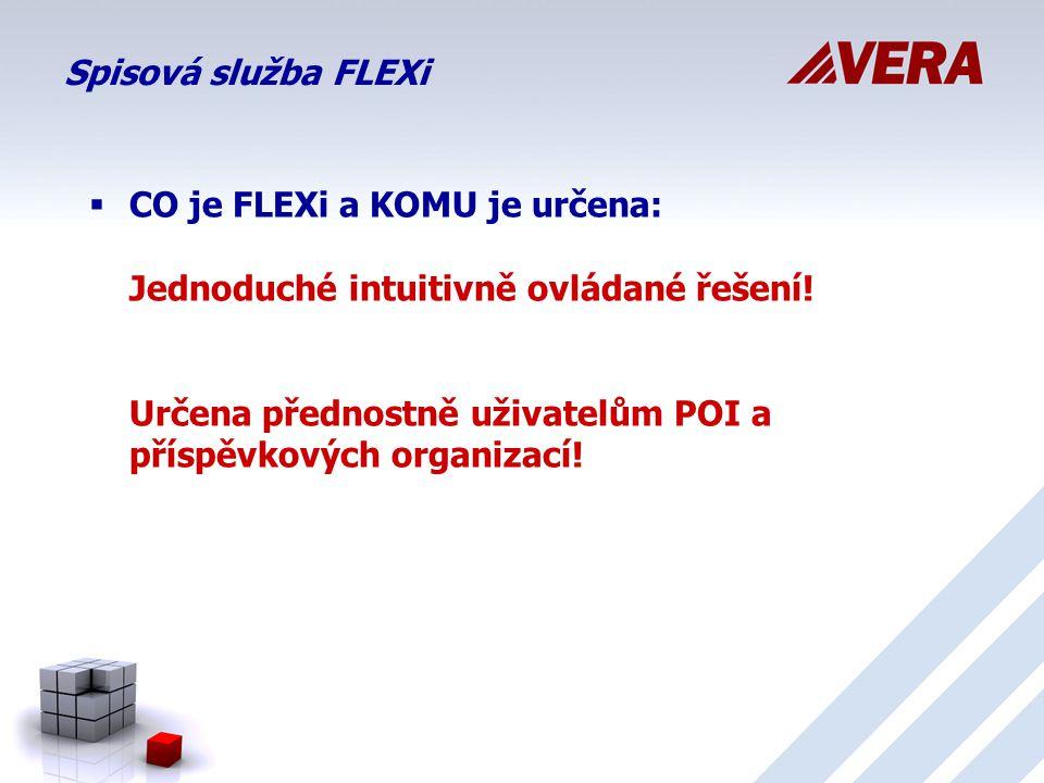 Spisová služba FLEXi  CO je FLEXi a KOMU je určena: Jednoduché intuitivně ovládané řešení.