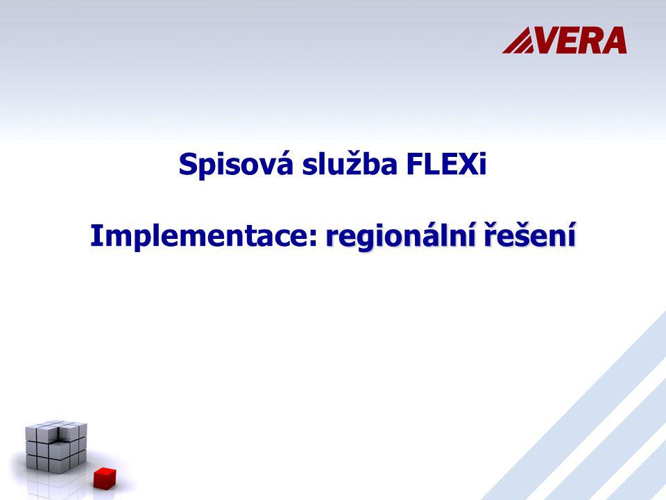 regionální řešení Spisová služba FLEXi Implementace: regionální řešení