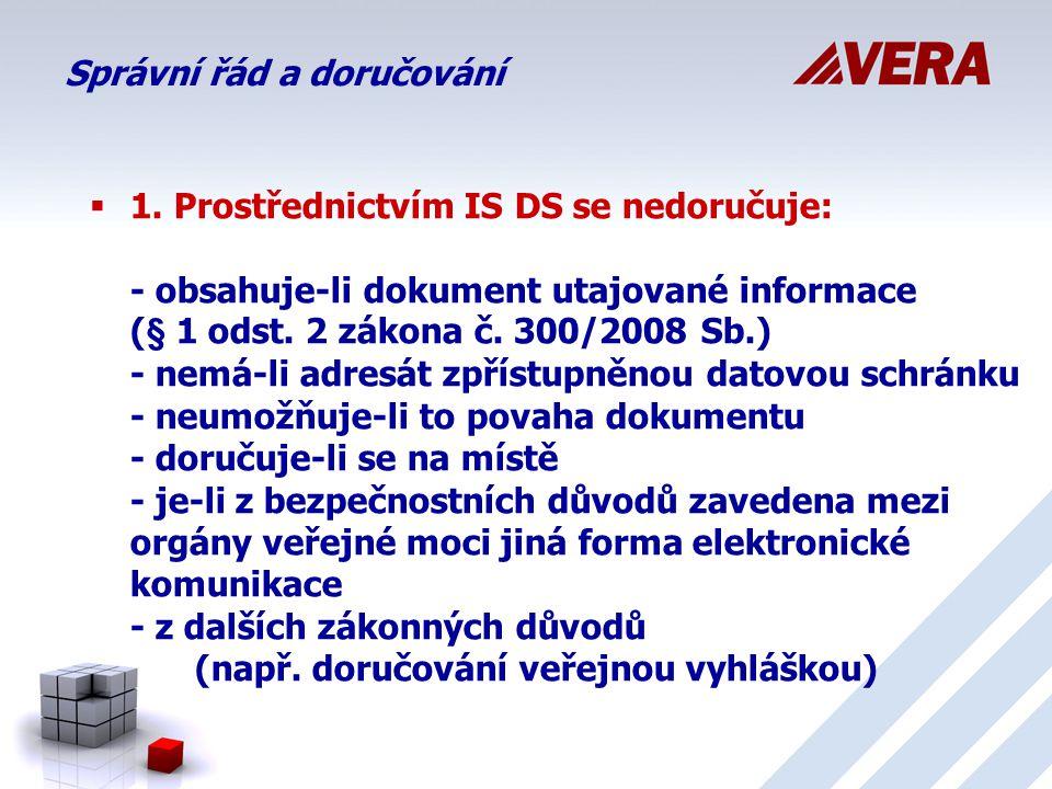  1.Prostřednictvím IS DS se nedoručuje: - obsahuje-li dokument utajované informace (§ 1 odst.