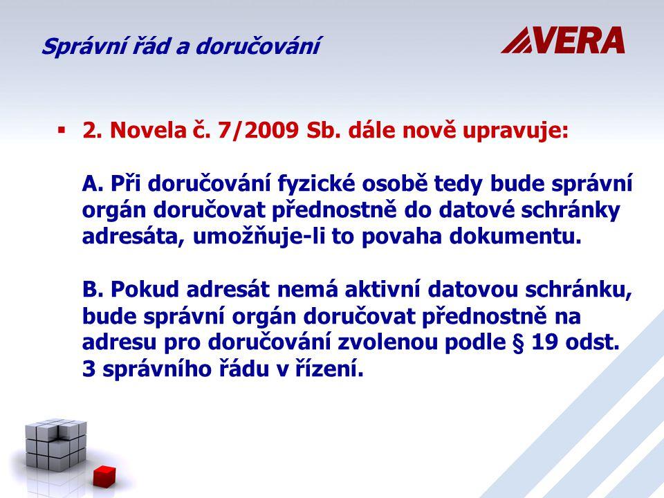  2.Novela č. 7/2009 Sb. dále nově upravuje: A.