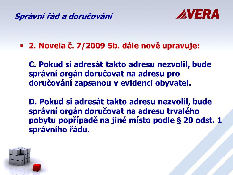  2.Novela č. 7/2009 Sb. dále nově upravuje: C.