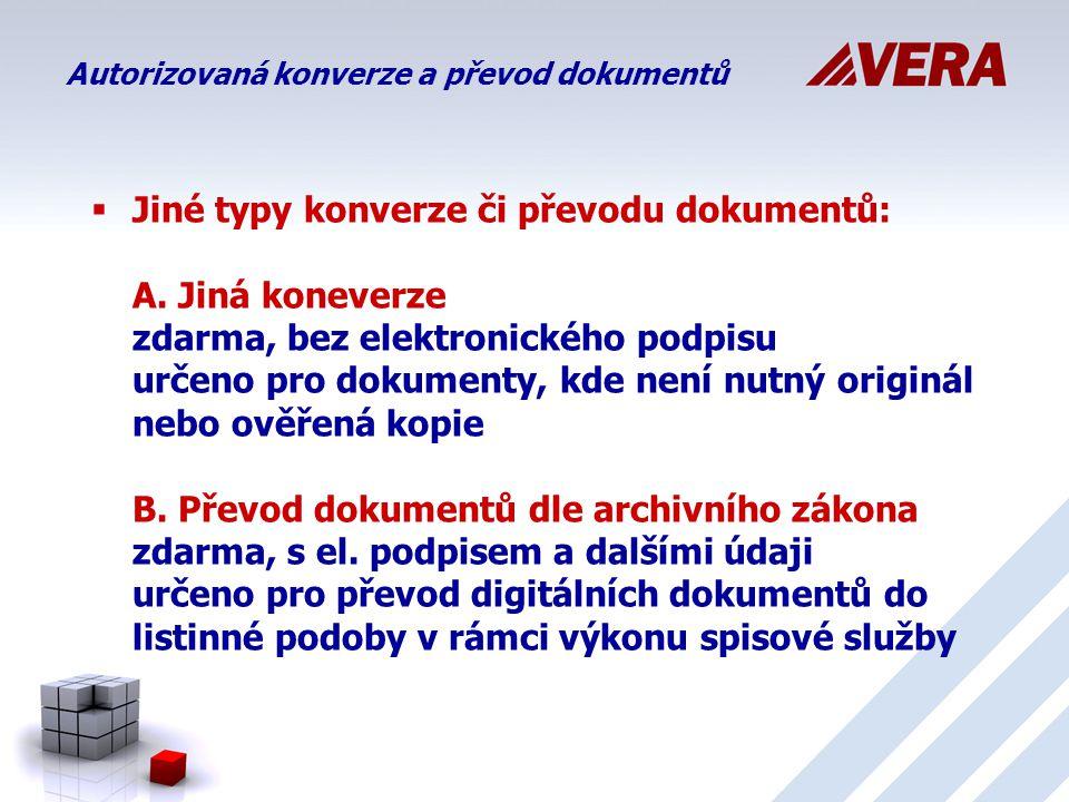  Jiné typy konverze či převodu dokumentů: A.