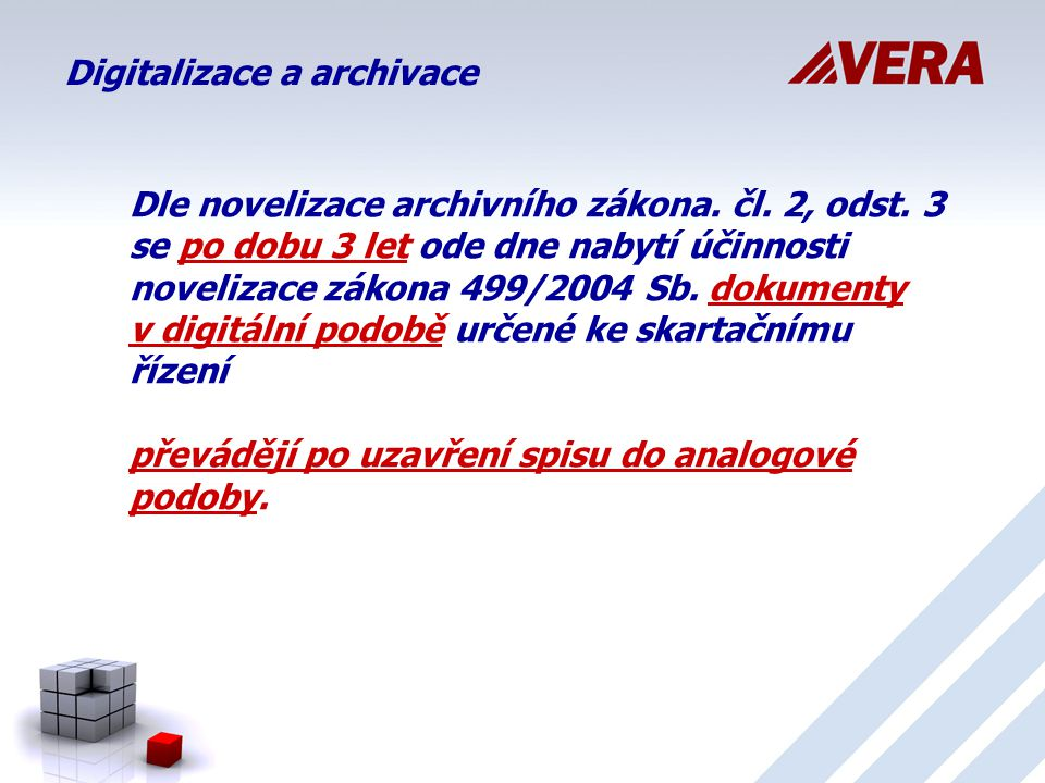 Digitalizace a archivace Dle novelizace archivního zákona.