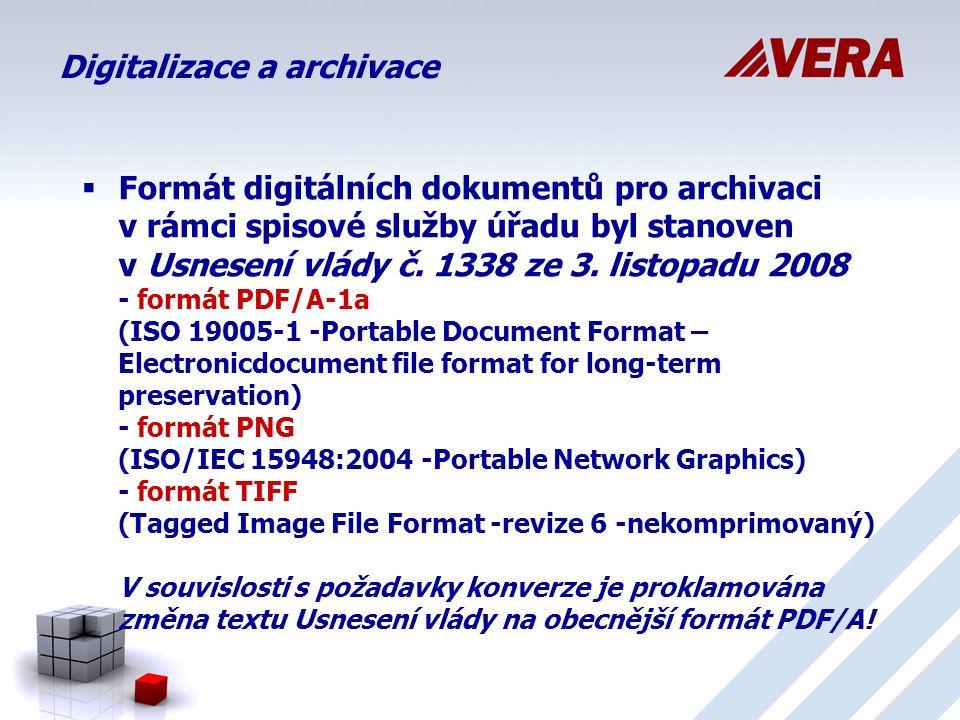 Digitalizace a archivace  Formát digitálních dokumentů pro archivaci v rámci spisové služby úřadu byl stanoven v Usnesení vlády č.