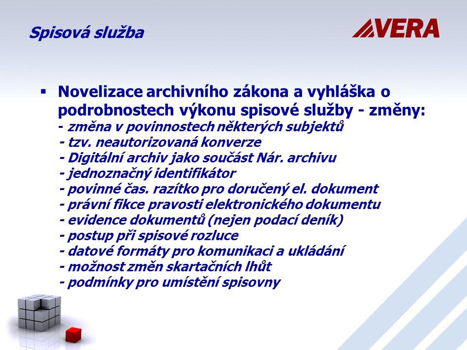  Novelizace archivního zákona a vyhláška o podrobnostech výkonu spisové služby - změny: - změna v povinnostech některých subjektů - tzv.
