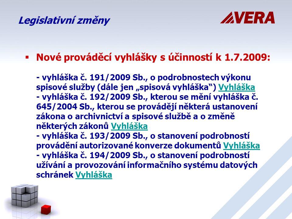 Legislativní změny  Stav: Dne 26.6.2009 zveřejněny ve Sbírce listin.