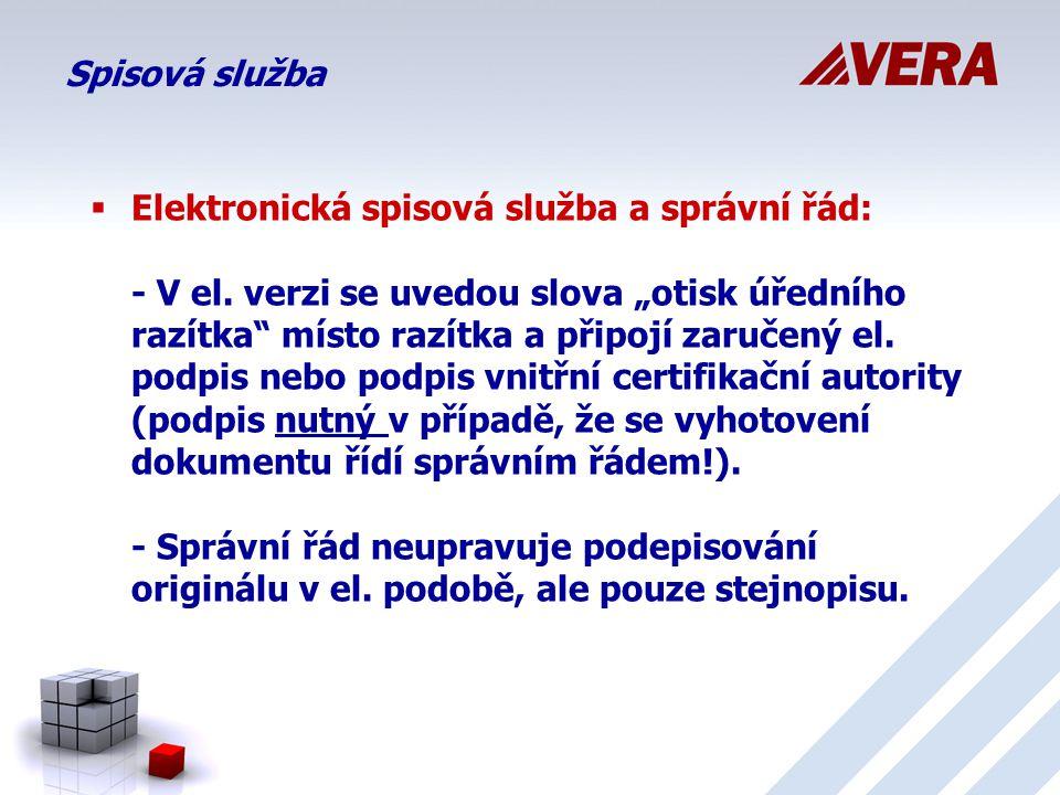 Spisová služba  Elektronická spisová služba a správní řád: - V el.