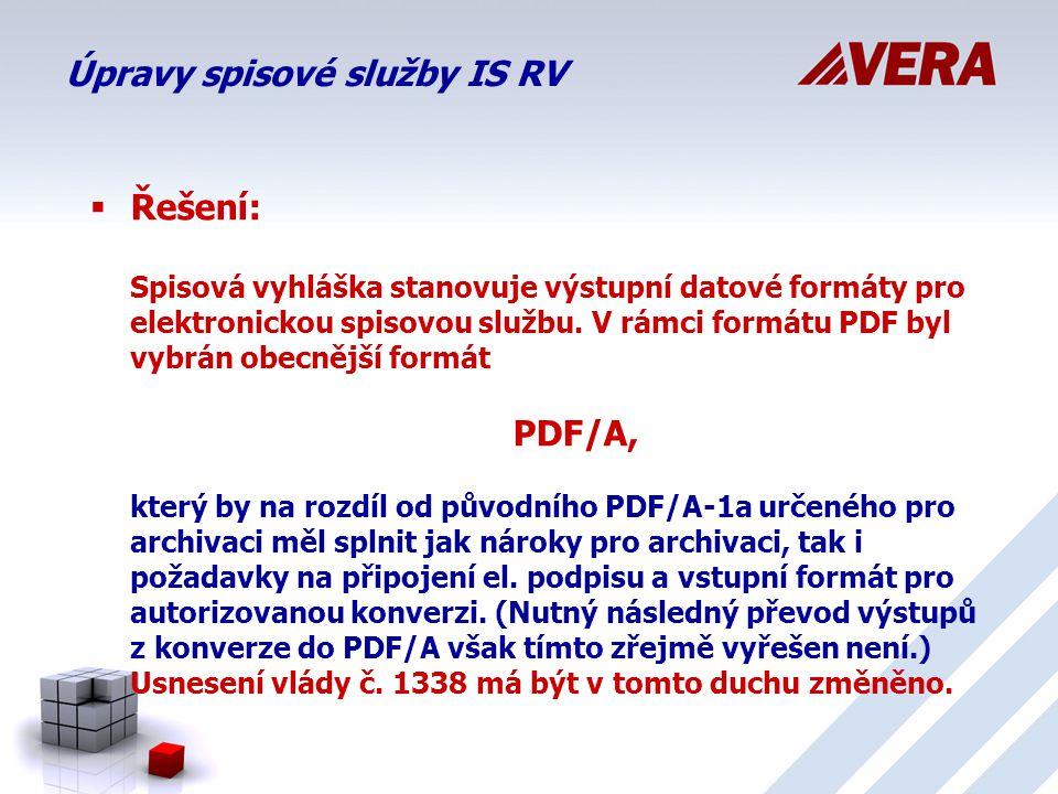 Úpravy spisové služby IS RV  Řešení: Spisová vyhláška stanovuje výstupní datové formáty pro elektronickou spisovou službu.